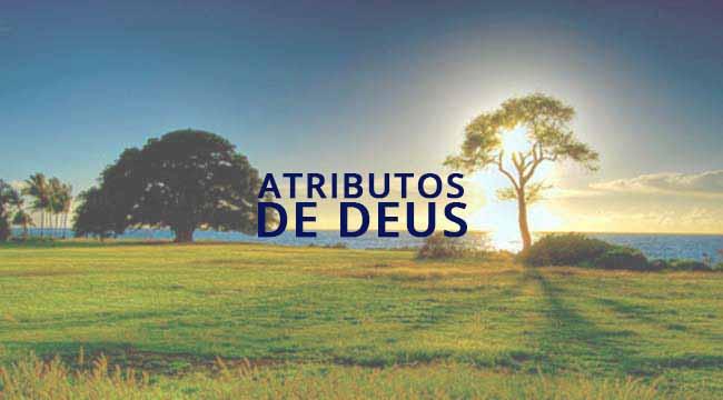 Os Atributos de Deus - Teontologia