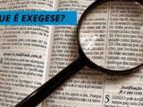 O que é exegese bíblica? Estudo sobre exegese bíblica